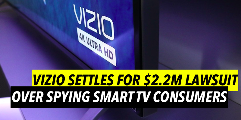 Vizio Settles for $2.2M Lawsuit over spying Smart TV Consumers