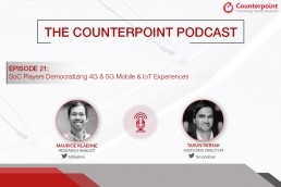 Counterpoint Podcast: SoC Players Democratizing 4G & 5G Mobile & IoT Experiences