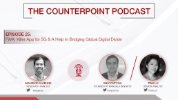 Podcast: FWA - Killer App for 5G & A Help In Bridging Global Digital Divide
