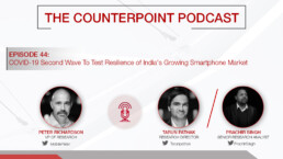counterpoint podcast india smartphone market second wave