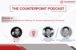 counterpoint podcast qualcomm xiaomi